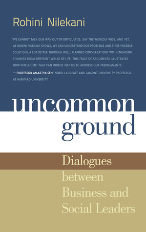 Uncommon Ground: Dialogues With Business And Social Leaders