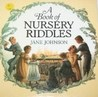 A Book of Nursery Riddles