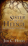 Sister of the Hedge & Other Stories