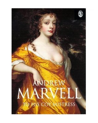 an analysis of andrew marvells poem To his coy mistress introduction in a nutshell andrew marvell , an english poet, politician, and satirist, probably wrote to his coy mistress between 1650 and 1652.