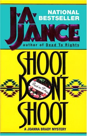 Shoot Don't Shoot by J.A. Jance