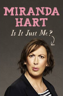 Is It Just Me? by Miranda Hart