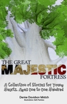 The Great Majestic Fortress by Denise Mistich
