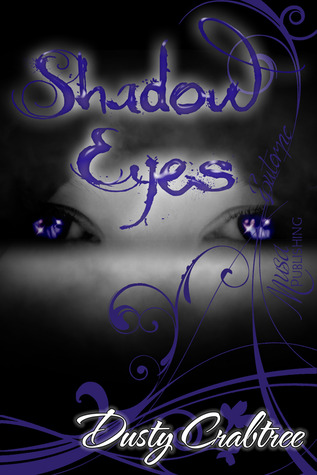 Shadow Eyes by Dusty Crabtree