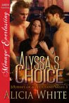 Alyssa's Choice (Journey Of A Thousand Miles, #3)