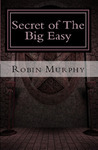 Secret of the Big Easy by Robin  Murphy