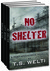 Box Set: No Shelter Trilogy...