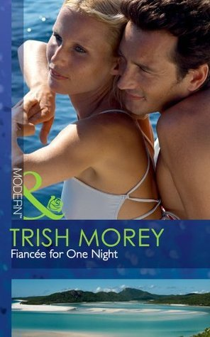 Fiance for One Night by Trish Morey