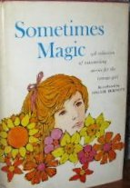 Sometimes Magic: A Collection of Outstanding Stories for the Teenage Girl