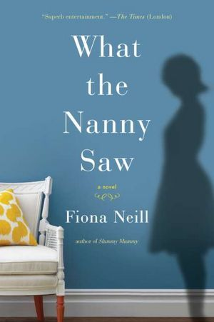 What The Nanny Saw by Fiona Neill
