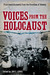Voices from the Holocaust: ...