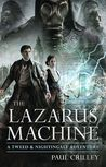 The Lazarus Machine (Tweed & Nightingale Adventures, #1)