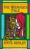 The Weaver's Tale (Roger the chapman, #3)