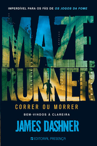 Maze Runner - Correr ou Morrer by James Dashner
