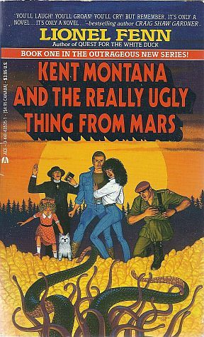 Kent Montana and the Really Ugly Thing from Mars by Lionel Fenn