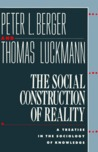 The Social Construction of Reality by Peter L. Berger
