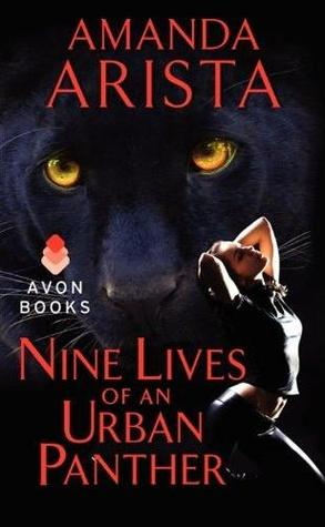 Nine Lives of an Urban Panther by Amanda Arista