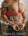 Reckless for Cowboy (Stampede Sizzler, #2)