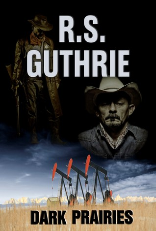 Dark Prairies by R.S. Guthrie