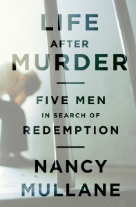 Life After Murder: Five Men in Search of Redemption
