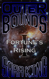Outer Bounds: Fortune's Rising (Outer Bounds, #1)