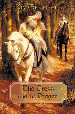 The Cross and the Dragon by Kim Rendfeld