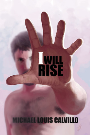 I Will Rise by Michael Louis Calvillo