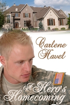 A Hero's Homecoming by Carlene Havel