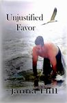 Unjustified Favor (Between the Rage and Grace #3)