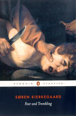 Fear and Trembling by Søren Kierkegaard