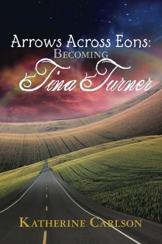 Arrows Across Eons by Katherine Carlson