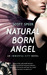 Natural Born Angel (Immortal City, #2)