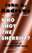 Who Shot The Sherriff?