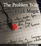 The Problem with Black Magic by Karen Mead