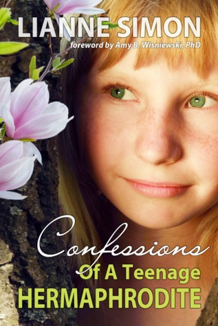 Confessions of a Teenage Hermaphrodite by Lianne Simon