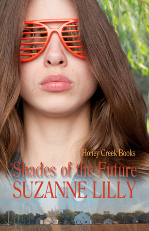 Shades of the Future by Suzanne Lilly
