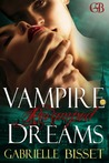 Vampire Dreams Revamped by Gabrielle Bisset