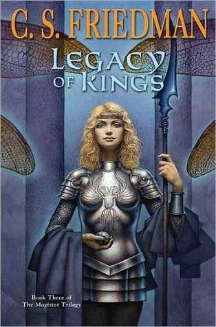 Legacy of Kings (The Magister Trilogy, #3)  - C.S. Friedman