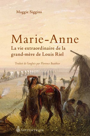 Marie-Anne  by Maggie Siggins