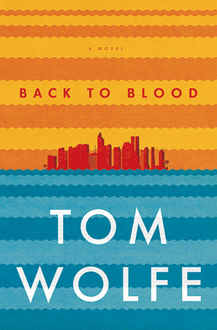 Back to Blood by Tom Wolfe
