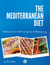 The Mediterranean Diet: Unlocking the Secrets to Health and Weight Loss the Mediterranean Way