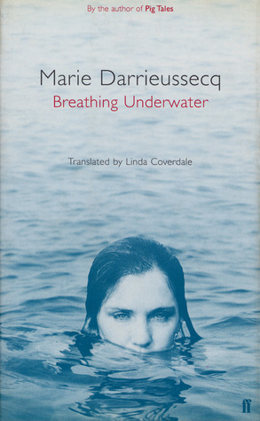 Breathing Underwater by Marie Darrieussecq