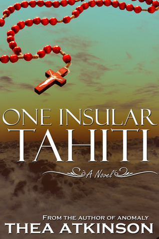 One Insular Tahiti by Thea Atkinson