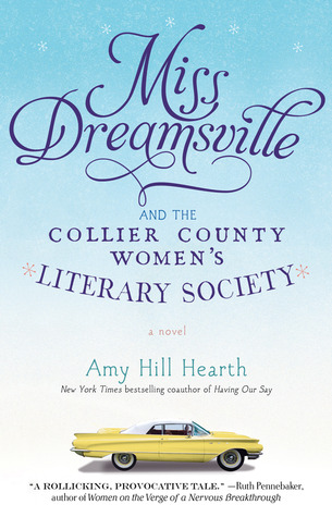 Miss Dreamsville and the Collier County Women's Literary Society by Amy Hill Hearth