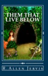 Them that Live Below by R. Allen Jervis