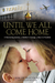 Until We All Come Home: A Harrowing Journey, a Mother's Courage, a Race to Freedom