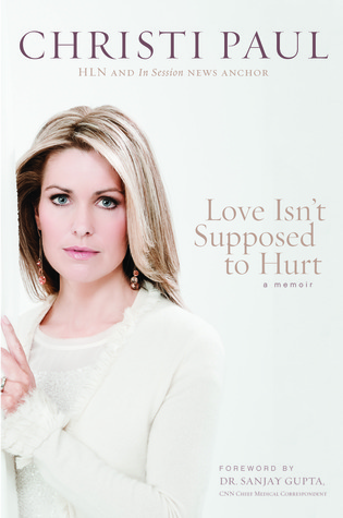 Love Isn't Supposed to Hurt by Christi Paul
