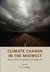 Climate Change in the Midwest: Impacts, Risks, Vulnerability, and Adaptation