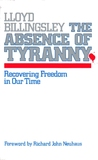 The Absence of Tyranny: Recovering Freedom in Our Time
