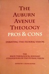 The Auburn Avenue Theology Pros & Cons Debating the Federal Vision